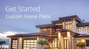 Get started with custom home plans